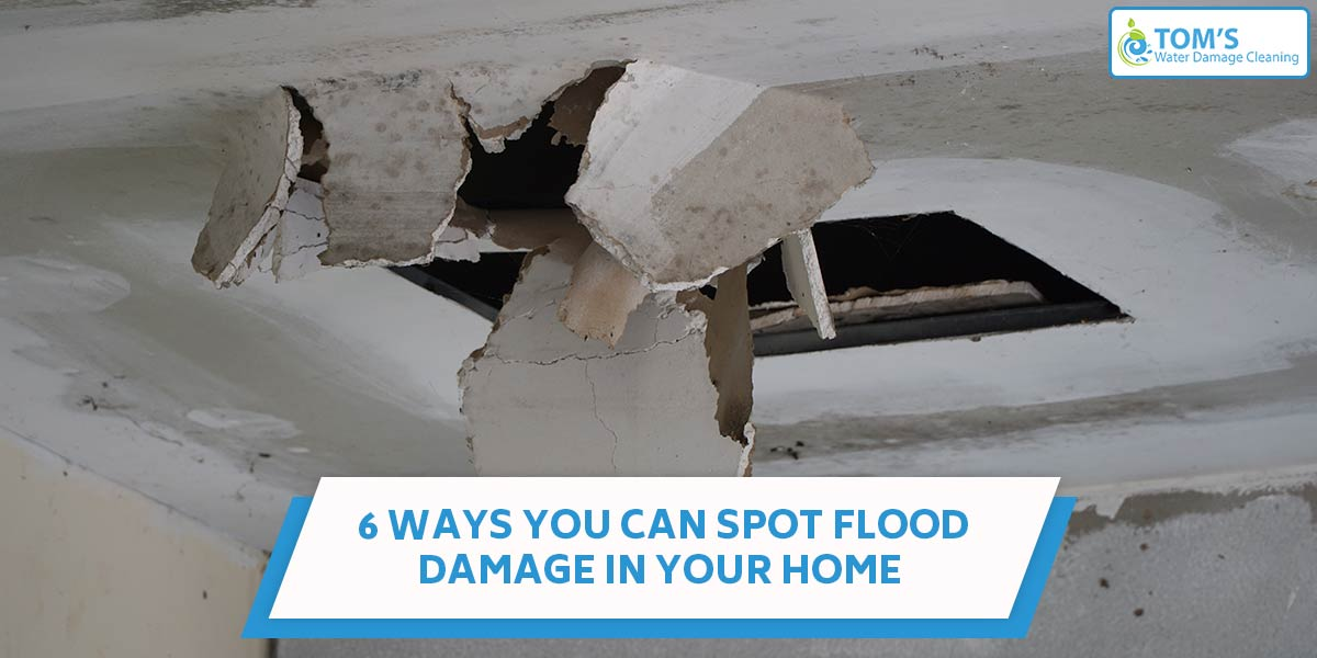 6 Ways You Can Spot Flood Damage in Your Home