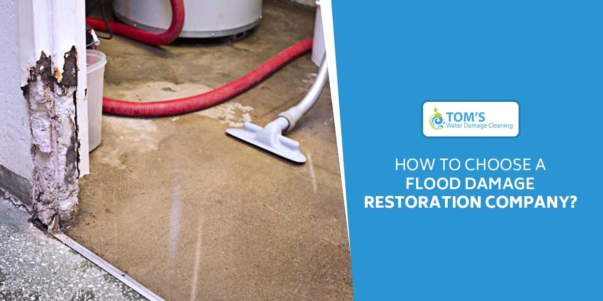 How to Choose a Flood Damage Restoration Company
